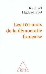 Couverture de Les 101 mots de la democratie francaise