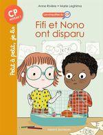 Vente Livre Numérique : Les enquêtes du CP T.2 ; Fifi et Nono ont disparu  - Anne Rivière