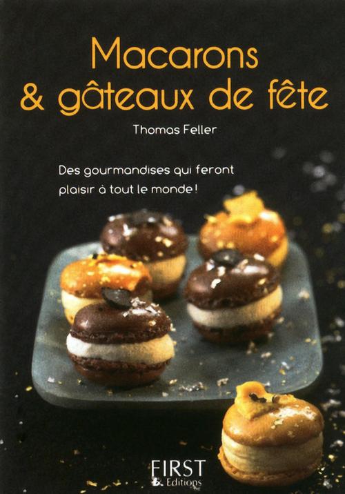 Le Petit Livre de - Macarons et gâteaux de fête