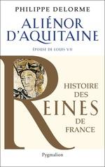 Vente Livre Numérique : Alienor d'Aquitaine  - Philippe Delorme