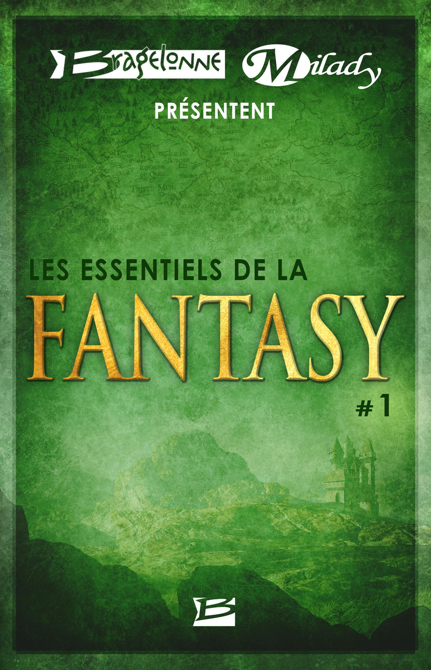 Bragelonne et Milady présentent les Essentiels de la Fantasy t.1