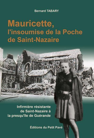 Mauricette, l'insoumise de la poche de Saint-Nazaire