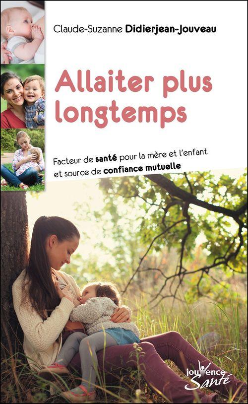 Allaiter plus longtemps ; facteur de santé pour la mère et l'enfant et source de confiance mutuelle
