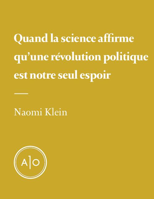 Quand la science affirme qu´une révolution politique est notre seul espoir