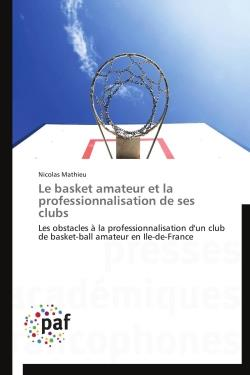 Le basket amateur et la professionnalisation de ses clubs