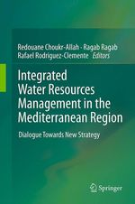 Integrated Water Resources Management in the Mediterranean Region  - Redouane Choukr-Allah - Ragab Ragab - Rafael Rodriguez-Clemente