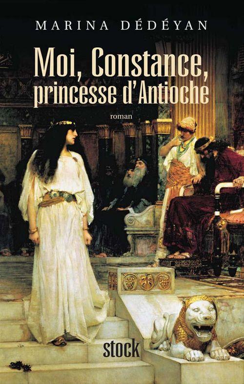 Moi, Constance, Princesse d'Antioche