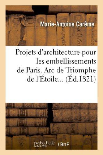 Projets d'architecture pour les embellissements de paris. 1821