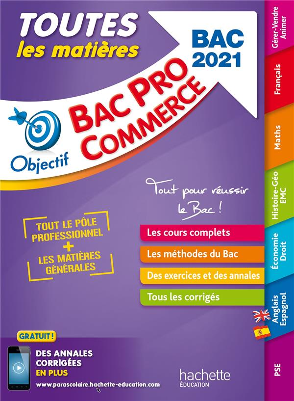 OBJECTIF BAC PRO ; toutes les matières ; bac pro commerce (édition 2021)