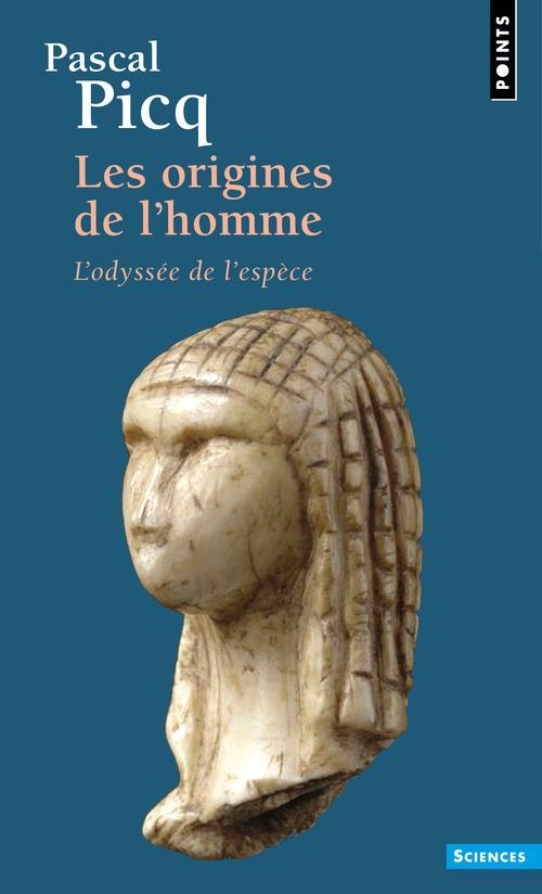 ORIGINES DE L'HOMME. L'ODYSSEE DE L'ESPECE (LES)