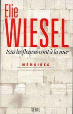 Vente EBooks : Tous les fleuves vont à la mer. Mémoires  - Élie Wiesel
