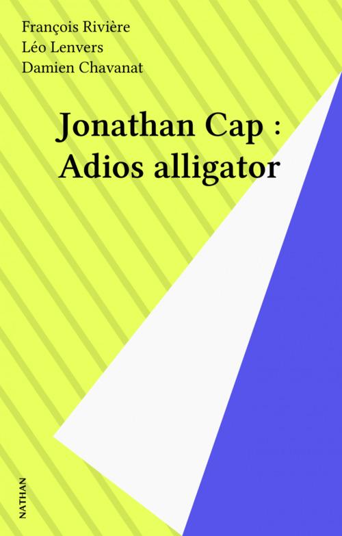 Jonathan Cap : Adios alligator
