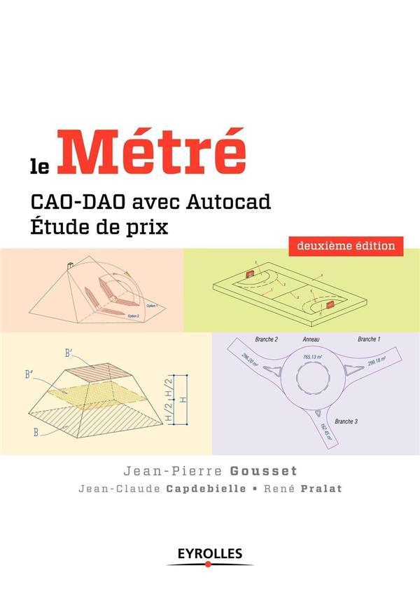 Le métré ; CAO-DAO avec Autocad ; étude de prix (2e édition)