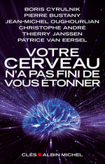 Vente EBooks : Votre cerveau n'a pas fini de vous étonner  - Patrice Van eersel - Thierry Janssen - Boris Cyrulnik - Christophe Andre - Jean-Michel Oughourlian - Pierre Bustany