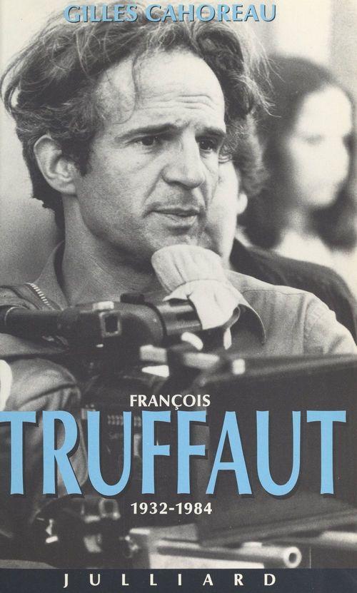François Truffaut  - Gilles Cahoreau