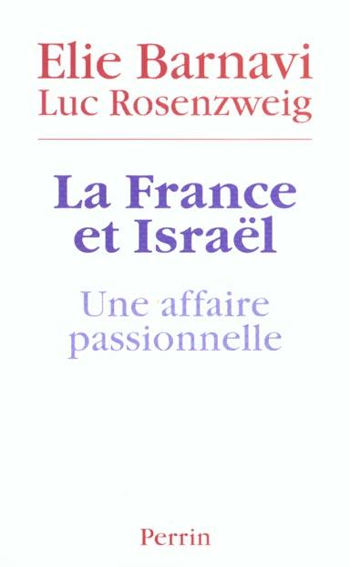 La France et Israël ; une affaire passionnelle