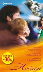 Vente EBooks : Papa par amour - La chance de sa vie - Le bonheur en jeu  - Jackie Braun - Nicola Marsh - Holly Jacobs