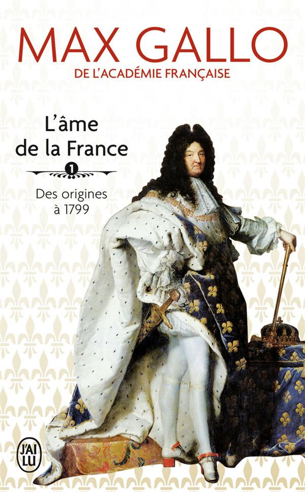 L'âme de la France t.1 ; des origines à 1799
