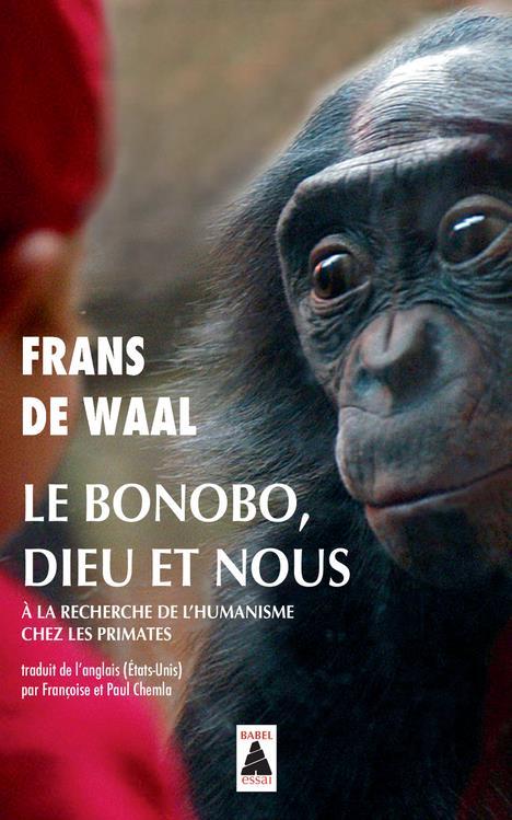 Le bonobo, Dieu et nous ; à la recherche de l'humanisme chez les primates