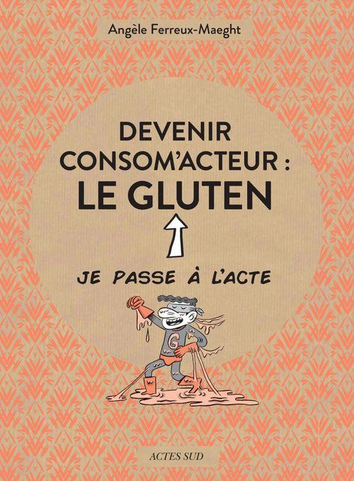 Devenir consom'acteur : le gluten