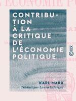 Vente EBooks : Contribution à la critique de l'économie politique  - Karl MARX