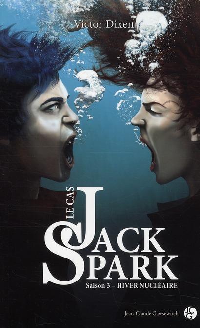 Le cas Jack Spark t.3 ; hiver nucléaire