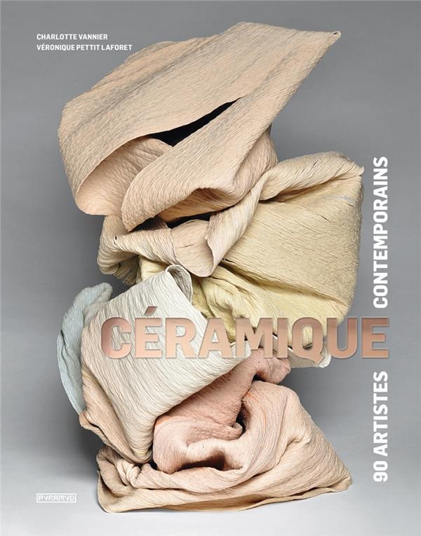 Céramique ; 90 artistes contemporains