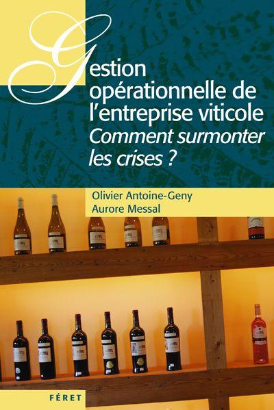 Gestion Operationnelle De L'Entreprise Viticole ; Comment Surmonter Les Crises ?