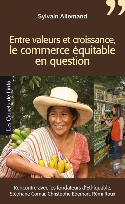 Entre valeurs et croissance, le commerce équitable en question ; rencontre avec les fondateurs d'Ethiquable, Stéphane Comar, Christophe Eberhart et Rémi Roux