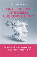 L'intelligence artificielle, une révolution ?  - Emmanuel Jakobowicz - Jean-Michel Jakobowicz
