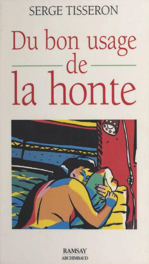 Vente EBooks : Du bon usage de la honte  - Serge Tisseron