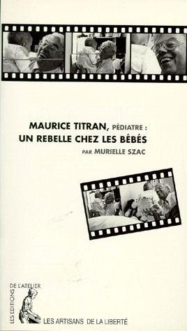 Maurice Titran, pédiatre: un rebelle chez les bébés