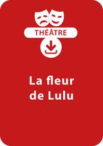 Vente Livre Numérique : La fleur de Lulu (8-9 ans)  - Brigitte Saussard