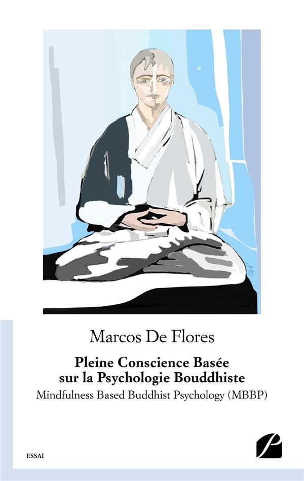 Pleine conscience basée sur la psychologie bouddhiste ; mindfulness based buddhist psychology (MBBP)