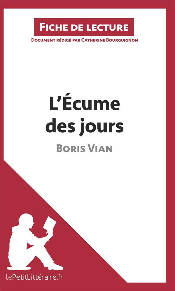 L'écume des jours de Boris Vian ; fiche de lecture ; résumé complet et analyse détaillée de l'½uvre
