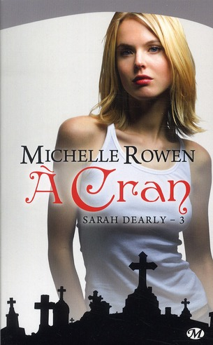 Sarah Dearly T.3 ; A Cran