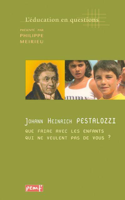Johann Heinaich ; que faire avec les enfants qui ne veulent pas de vous ?