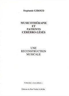 musicothérapie et patients cérébro-lésés ; une reconstruction musicale