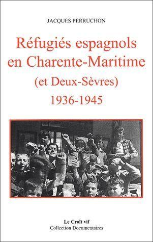 Réfugiés espagnols en Charente-Maritime (et Deux-Sèvres) 1936-1945