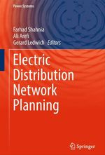 Electric Distribution Network Planning  - Ali Arefi - Farhad Shahnia - Gerard Ledwich
