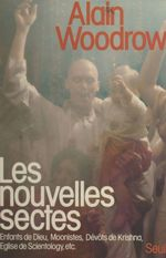 Les nouvelles sectes  - Alain Woodrow