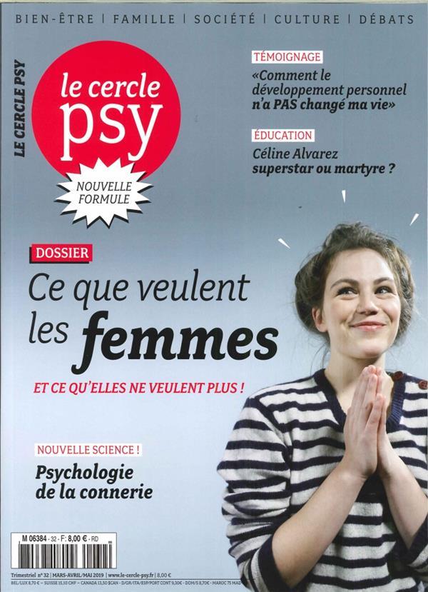 LE CERCLE PSY N 32 - CE QUE VEULENT LES FEMMES ET CE QU'ELLES NE VEULENT PLUS ! - MARSAVRILMAI - 2