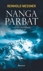 Vente Livre Numérique : Nanga Parbat. Face à la montagne de la mort  - Reinhold Messner