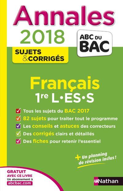 ANNALES ABC BAC ; SUJETS & CORRIGES T.17 ; français ; 1re L ; 1re ES ; 1re S (édition 2018)