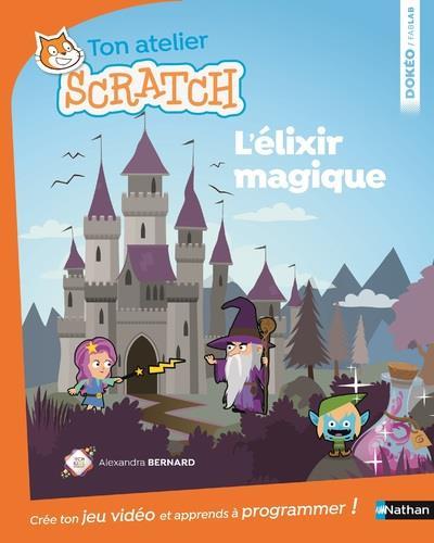 Ton atelier Scratch ; l'élixir magique