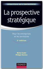 La prospective stratégique ; pour les entreprises et les territoires (2e édition)