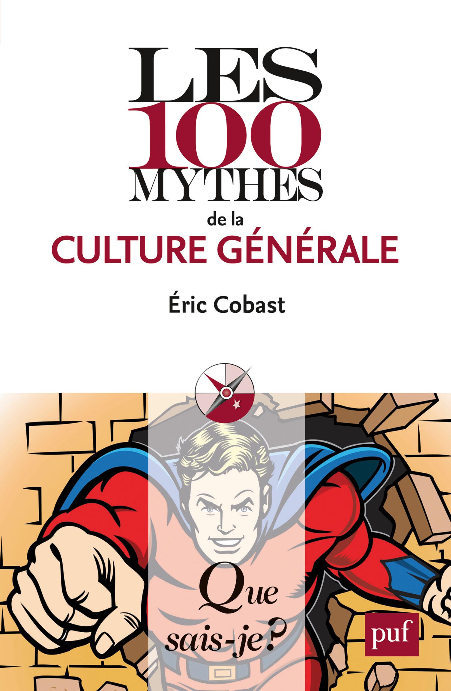 les 100 mythes de la culture générale (2e édition) (2e édition)