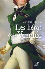 Vente Livre Numérique : Les héros de la Vendée  - Jean-Joël Brégeon