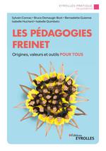 Les pédagogies Freinet ; origines, valeurs et outils pour tous