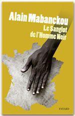 Vente Livre Numérique : Le sanglot de l'homme noir  - Alain Mabanckou